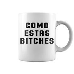 Como Estas Heather Funny Quote HOT MUG : coffee mug, papa mug, cool mugs, funny coffee mugs, coffee mug funny, mug gift, #mugs #ideas #gift #mugcoffee #coolmug