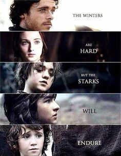 The Winters Are Hard But The Starks Will Endure
