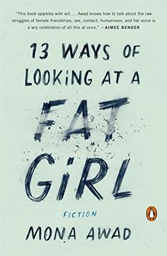 13 Ways of Looking at a Fat Girl: Fiction by Mona Awad http://www.amazon.com/dp/0143128485/ref=cm_sw_r_pi_dp_3s51wb1FDS9JV