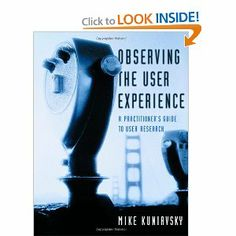 Observing the User Experience: A Practitioner's Guide to User Research: Mike Kuniavsky: 9781558609235: Amazon.com: Books