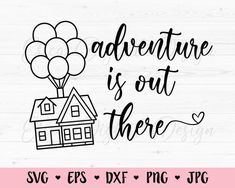 Adventure is out there SVG Balloons House cutting file Travel Vacation Wanderlust quote Silhouette Cricut Vinyl Stencil Shirt Wood engraving Up House With Balloons, Balloon House, Vacation Humor, Vacation Trips, Vacation Savings, Movie Quotes, Funny Quotes, Handmade Scrapbook, Wanderlust Quotes