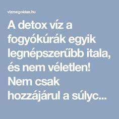 A detox víz a fogyókúrák egyik legnépszerűbb itala, és nem véletlen! Nem csak hozzájárul a súlycsökkenéshez, de finom és méregtelenítő hatása miatt... Workout, Fitness, Diet, Work Outs, Excercise, Health Fitness, Rogue Fitness