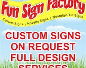 $24.95 RESERVED LISTING - Novelty Signs Customized