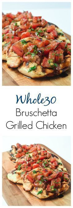 Whole30 Bruschetta Grilled Chicken - classic fresh bruschetta flavors take ordinary grilled chicken to another level! | tastythin.com #chickengrill