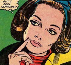 "Comic Girls Say.. ""But I feel nothing.."" #comic #vinatge #popart"