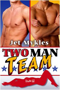 Two Man Team (Team Series, Book #2) -- Jet Mykles