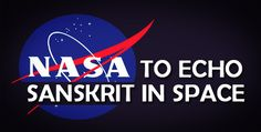 Very soon the traditional Indian language Sanskrit will be a part of the space, with the United States of America (USA) mulling to use it as computer language at NASA. After the refusal of the Indian Sanskrit scholars to help them acquire command over the language, US has urged its young generation to learn Sanskrit.