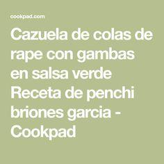 Cazuela de colas de rape con gambas en salsa verde Receta de penchi briones garcia - Cookpad