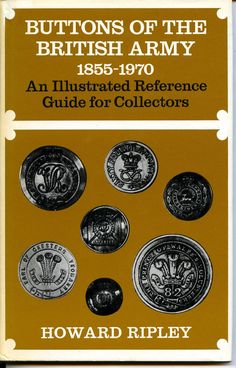 ButtonArtMuseum.com - Buttons of The British Army 1855 1970 Illustrated Reference Ripley New Book