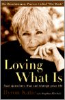 Loving What Is: Four Questions That Can Change Your Life, Byron Katie - met dank aan Katrin