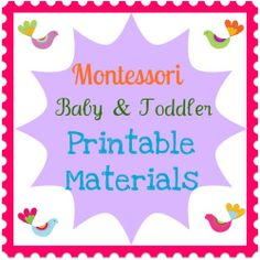 Montessori Baby and Toddler Printable materials  (Montessori Nature)