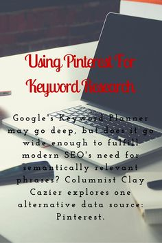 Using Pinterest For Keyword Research: Google's Keyword Planner may go deep, but does it go wide enough to fulfill modern SEO's need for semantically relevant phrases? Columnist Clay Cazier explores one alternative data source: Pinterest. #pinterest #marke