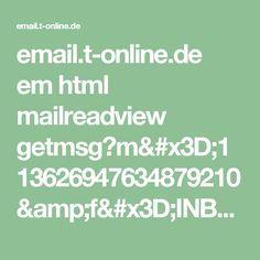 email.t-online.de em html mailreadview getmsg?m=113626947634879210&f=INBOX&pmtpt=html,plain&mtpp=html&ec=1