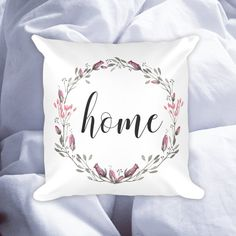 Home Pillow  Throw Pillow  Quote Pillow Case  by SassMouthPrints  Home Pillow | Throw Pillow | Quote Pillow Case | Gift for Her | Boho Bed Pillows | Spring Home Decor | Watercolor Flowers | Floral Wreath