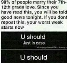 *grumbles* I don't even like anybody in highschool *brain* YOU HAVE TO DO THIS OR YOUR CURSED<-–U should