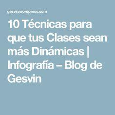 10 Técnicas para que tus Clases sean más Dinámicas   Infografía – Blog de Gesvin