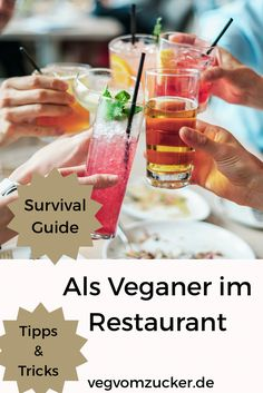 Vegan essen im Restaurant: Der ultimative Survival-Guide! Survival, Restaurant, Tricks, Alcoholic Drinks, Food, No Sugar Diet, Dramas, Feel Better, Health