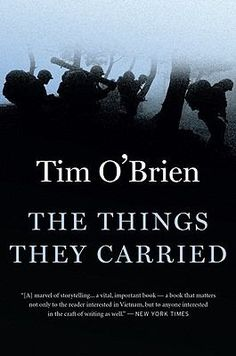 The best book on Vietnam: The Things They Carried by Tim O'Brien. A ground-breaking meditation on war, memory, imagination, and the redemptive power of storytelling. Depicts the men of Alpha Company: Jimmy Cross, Henry Dobbins, Rat Kiley, Mitchell Sanders, Norman Bowker, Kiowa, and the character Tim O'Brien, who has survived his tour in Vietnam to become a father and writer at the age of forty-three.