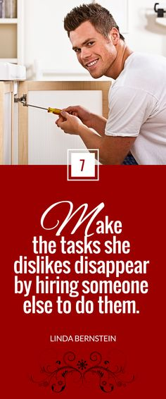 """""""Make the tasks she dislikes disappear by hiring someone else to do them."""" ~ Linda Bernstein  for Next Avenue"""