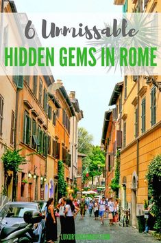 6 Unmissable Hidden Gems in Rome, Italy