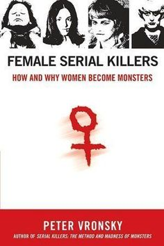 True Crime Book - Female Serial Killers How and Why Women Become Monsters True Crime Books, Historical Fiction Books, Personal Development Books, Book Writing Tips, Literature Books, Thriller Books, Reading Material, Serial Killers, Book Nerd