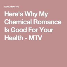 Here's Why My Chemical Romance Is Good For Your Health - MTV