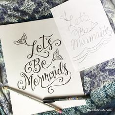 Original modern calligraphy art Let's be mermaids. My first sketch gave me the…