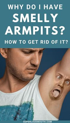 Why do I have Smelly Armpits? How to get rid of them? Health Benefits, Health Tips, Smelly Armpits, Remedies For Glowing Skin, Reduce Cholesterol, Anti Aging Tips, Living A Healthy Life, Good Advice, Juices