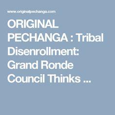 ORIGINAL  PECHANGA : Tribal Disenrollment:  Grand Ronde Council Thinks ...