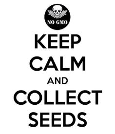European Commission to Criminalize nearly all Seeds and Plants not registered with Government - Keep Calm and Collect Seeds - No GMO
