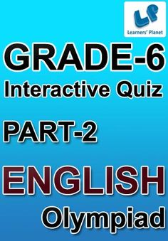 6-OLYMPIAD-ENGLISH-PART-2 Interactive quizzes & worksheets on English Grammar for grade-6 olympiad students. Total Questions : 220+ Pattern of questions : Multiple Choice Questions   PRICE :- RS.61.00