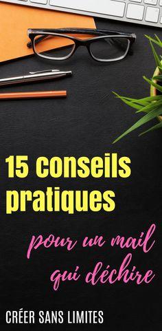 15 conseils pratiques pour e-mailing qui déchire !   Soigner sa newsletter   Envoyer des emails   Créer sans limites