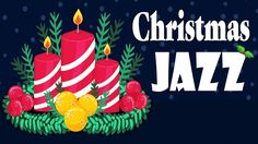 Christmas Music - Smooth Christmas Jazz - Instrumental Christmas Songs P...