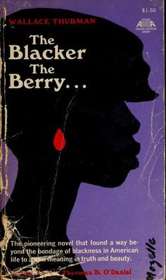 Wallace published three novels: The Blacker the Berry: A Novel of Negro Life, Infants of the Spring, and a collaborative play, A Melodrama of Negro Life in Harlem. <<<<oooh I've never heard of these novels. Books To Buy, I Love Books, Good Books, Books To Read, My Books, Reading Books, Reading Lists, Book Nerd, Book Club Books