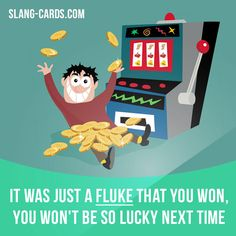 """""""Fluke"""" means something good that happens by chance.  Example: It was just a fluke that you won, you won't be so lucky next time.  Learning English can be fun!   Visit our website: learzing.com"""
