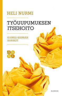 Työuupumuksen itsehoito : kuinka kierrän karikot / Nurmi, Heli, 2017. 2. uudistettu painos