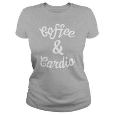 COFFEE & CARDIO T-SHIRT #gift #ideas #Popular #Everything #Videos #Shop #Animals #pets #Architecture #Art #Cars #motorcycles #Celebrities #DIY #crafts #Design #Education #Entertainment #Food #drink #Gardening #Geek #Hair #beauty #Health #fitness #History #Holidays #events #Home decor #Humor #Illustrations #posters #Kids #parenting #Men #Outdoors #Photography #Products #Quotes #Science #nature #Sports #Tattoos #Technology #Travel #Weddings #Women