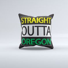Straight outta Oregon pillowscouch pillow by BigWaveClothingCo Big Pillows, Throw Pillows, Comfortable Pillows, Oregon Ducks Football, Pillow Texture, University Of Oregon, Proud Mom, Big Waves, College Football
