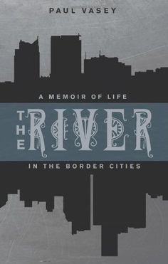 The River: A Memoir of a life in the Border Cities, http://www.amazon.ca/dp/1927428319/ref=cm_sw_r_pi_awdl_TSDfub0QWV984