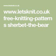 www.letsknit.co.uk free-knitting-patterns sherbet-the-bear