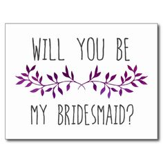 Will You Be My Bridesmaid Watercolor Branches Postcard @zazzle #junkydotcom July 24 2016  2x