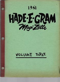 HADE E GRAM MAGIZETTE VOLUME THREE 1961 CANADA ONLY MONTHLY MAGAZINE 163 PAGES Please check out all our rare value priced Magic tricks & Books at: http://stores.ebay.com/webrummage