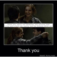 "Thank you. I'm sorry to go on a rant, but the memes that say, ""Ron got the girl, so I banged his sister"" is a bunch of crap. And I can usually tell when someone didn't read the books when they add a ""so true"" caption. Seriously? Grrrrrr."