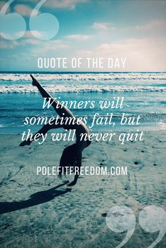 Winners will sometimes fail, but they will never quit - Inspirational Pole Dancing Quotes