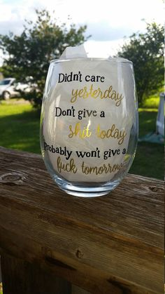 2b9339eac61 Didn t Care Yesterday   Funny Wine Glass   Wine Tumbler   Funny t-shirt   T  Shirt   Birthday Gift   Personalized Wine Glass   Gift