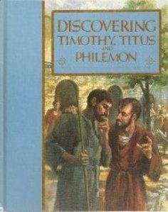 Discovering Timothy, Titus and Philemon Biblical Books from Guideposts