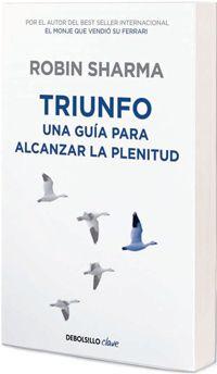 Robin Sharma: Triunfo, Una Guía para Alcanzar la Plenitud