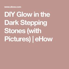 DIY Glow in the Dark Stepping Stones (with Pictures) | eHow