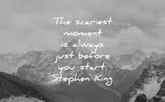 inspirational quotes scariest moment always just before you start stephen king wisdom Inspirational Quotes For Entrepreneurs, Inspirational Quotes With Images, Motivational Quotes, Quotes To Live By, Life Quotes, Qoutes, Graduation Quotes, Daily Inspiration Quotes, Positive Quotes