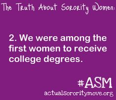 The truth about sorority women:  We were among the first women to receive college degrees.